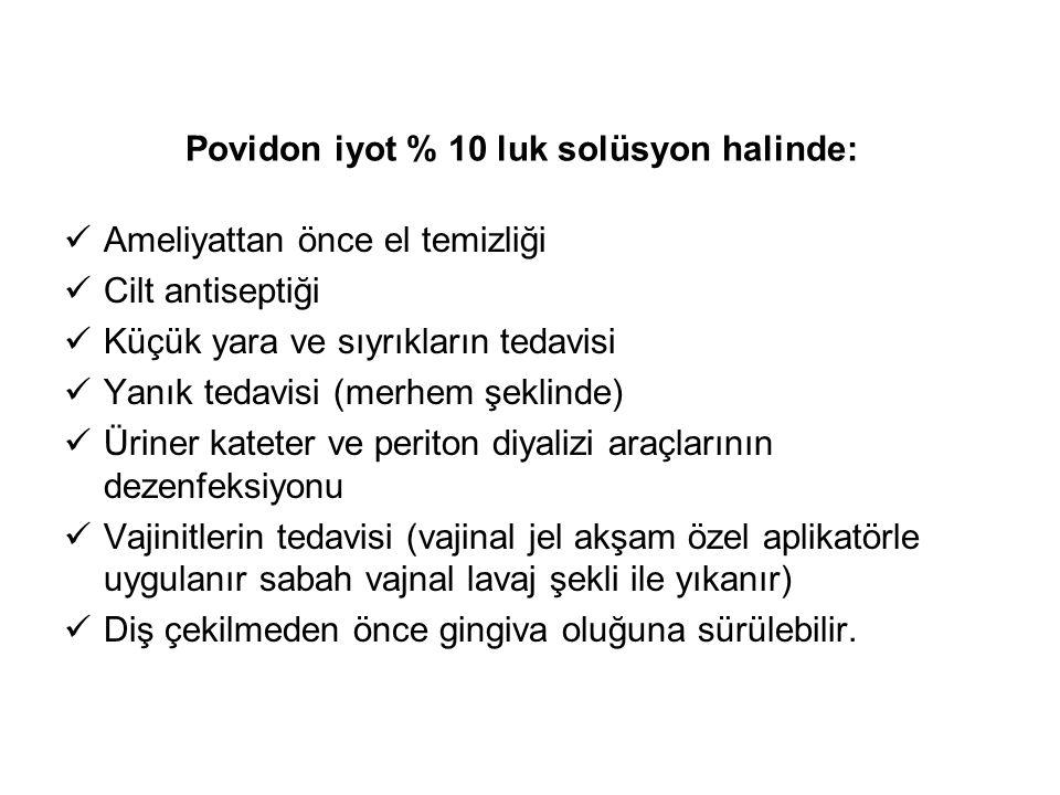 Povidon iyot % 10 luk solüsyon halinde: