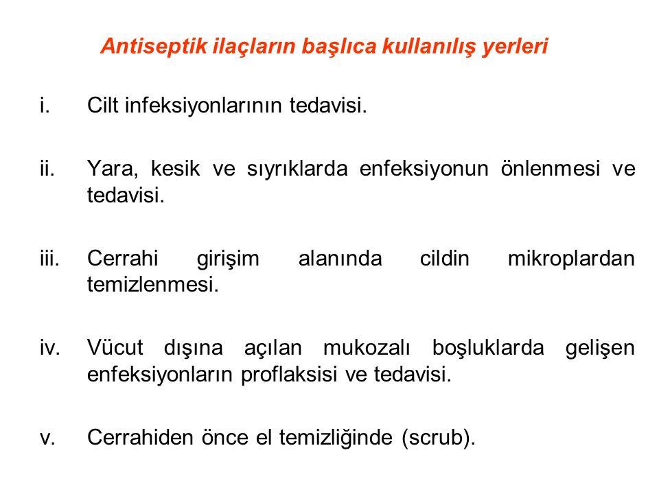 Antiseptik ilaçların başlıca kullanılış yerleri
