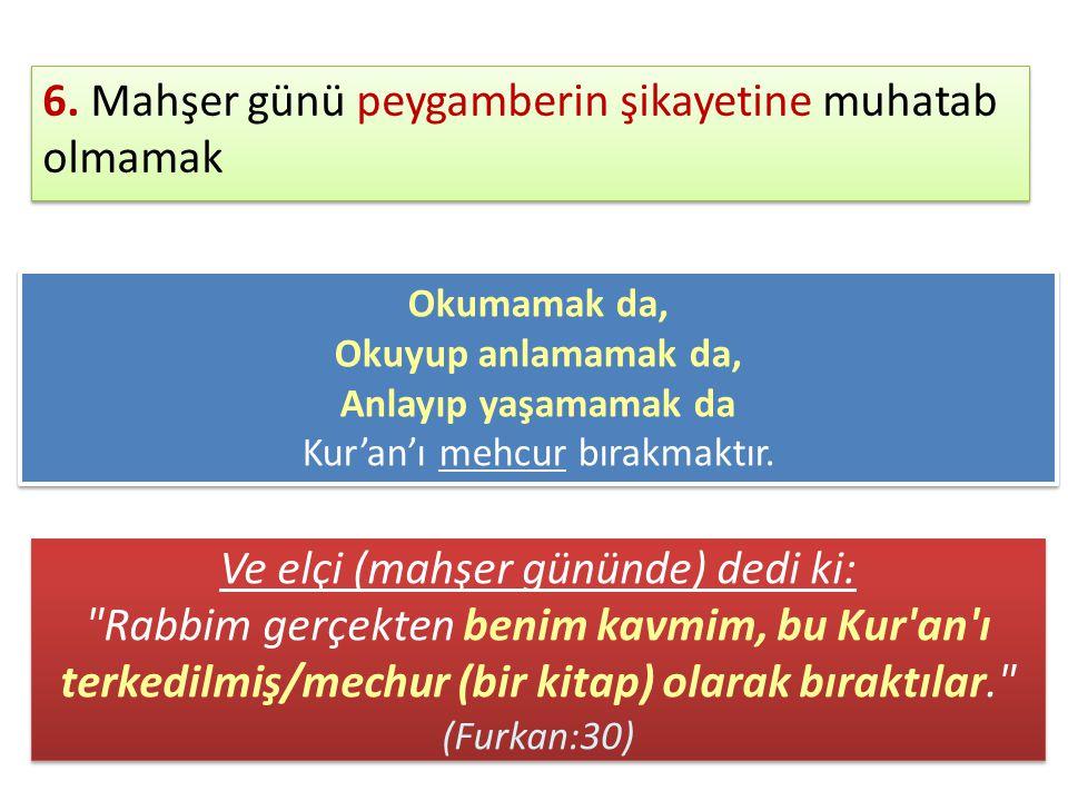 Kur'an'ı mehcur bırakmaktır.