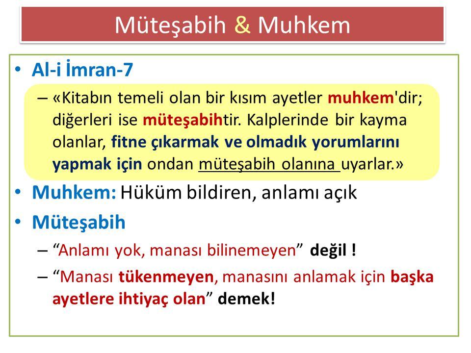 Müteşabih & Muhkem Al-i İmran-7 Muhkem: Hüküm bildiren, anlamı açık