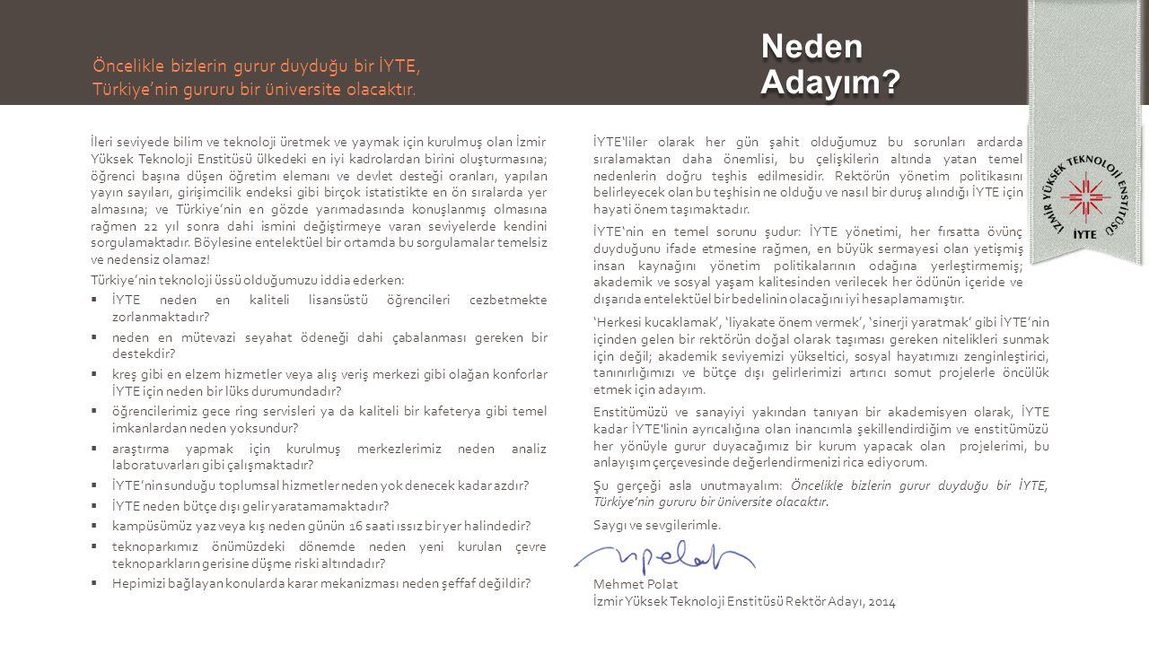 Öncelikle bizlerin gurur duyduğu bir İYTE, Türkiye'nin gururu bir üniversite olacaktır.