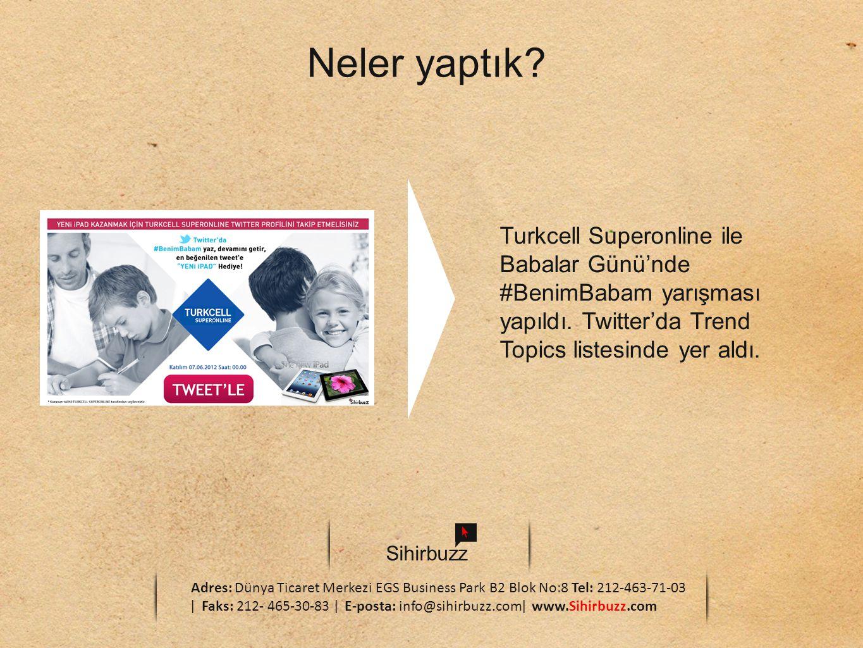 Neler yaptık Turkcell Superonline ile Babalar Günü'nde #BenimBabam yarışması yapıldı. Twitter'da Trend Topics listesinde yer aldı.