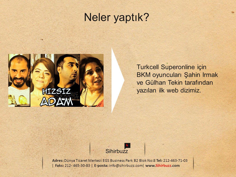 Neler yaptık Turkcell Superonline için BKM oyuncuları Şahin Irmak ve Gülhan Tekin tarafından yazılan ilk web dizimiz.