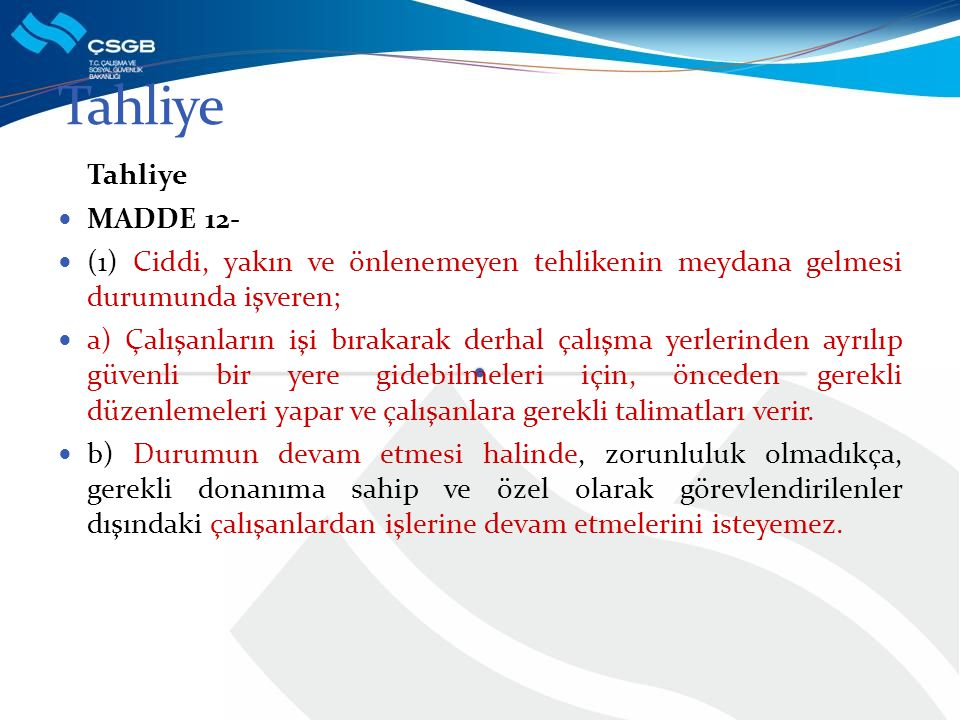 Tahliye Tahliye MADDE 12-