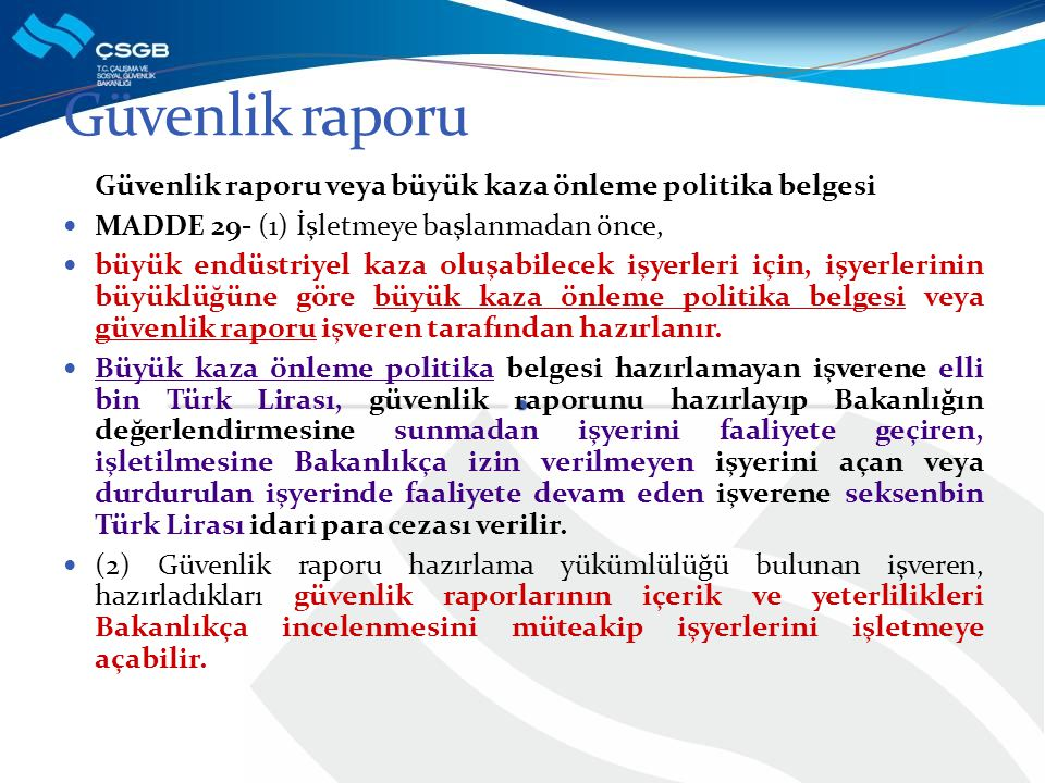 Güvenlik raporu Güvenlik raporu veya büyük kaza önleme politika belgesi. MADDE 29- (1) İşletmeye başlanmadan önce,