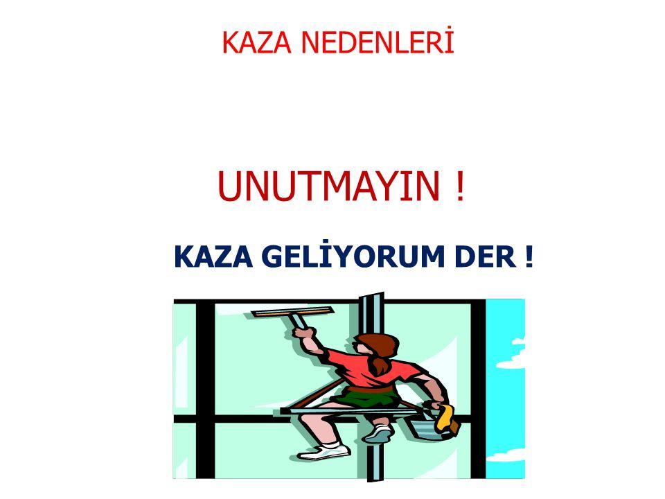 KAZA NEDENLERİ UNUTMAYIN ! KAZA GELİYORUM DER ! 21
