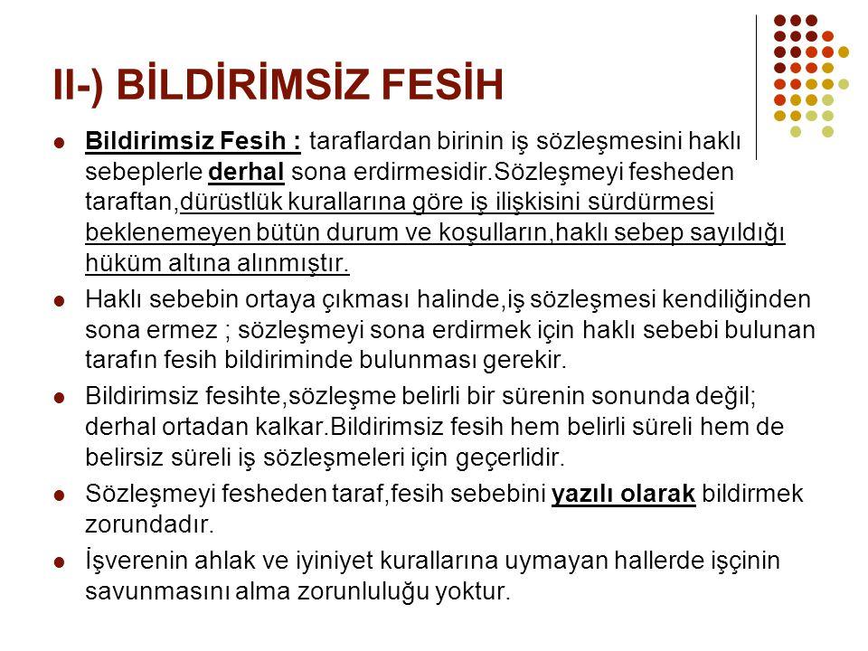 II-) BİLDİRİMSİZ FESİH