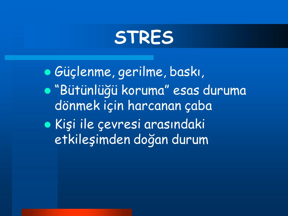 STRES Güçlenme, gerilme, baskı,