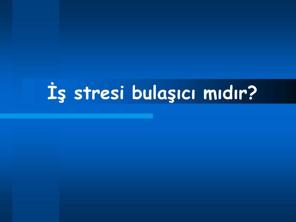 İş stresi bulaşıcı mıdır
