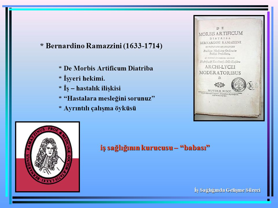 * Bernardino Ramazzini (1633-1714)