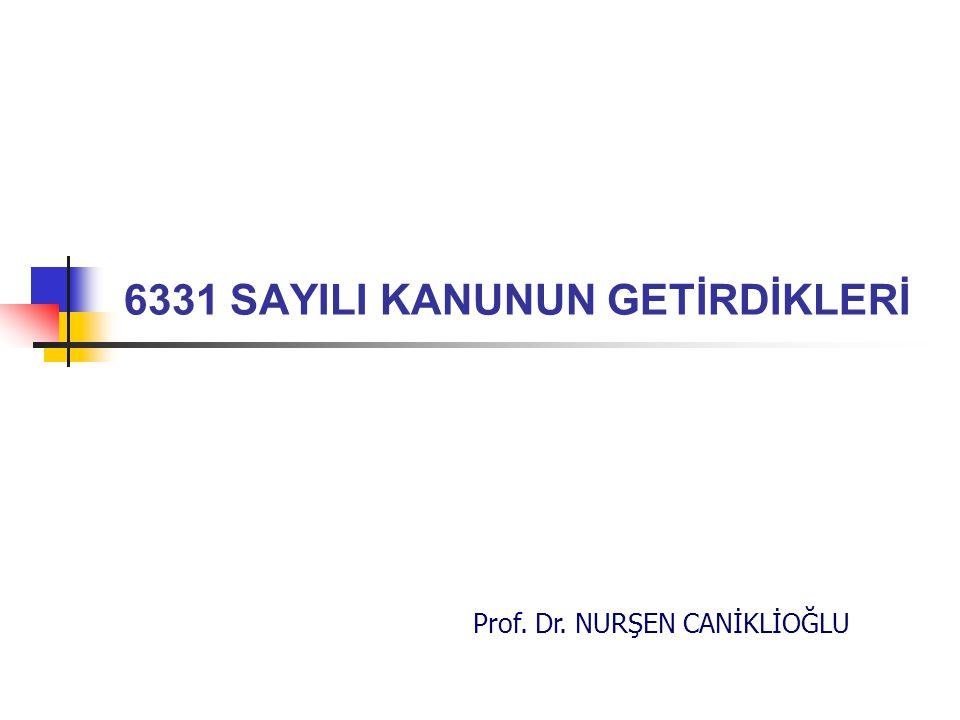 6331 SAYILI KANUNUN GETİRDİKLERİ