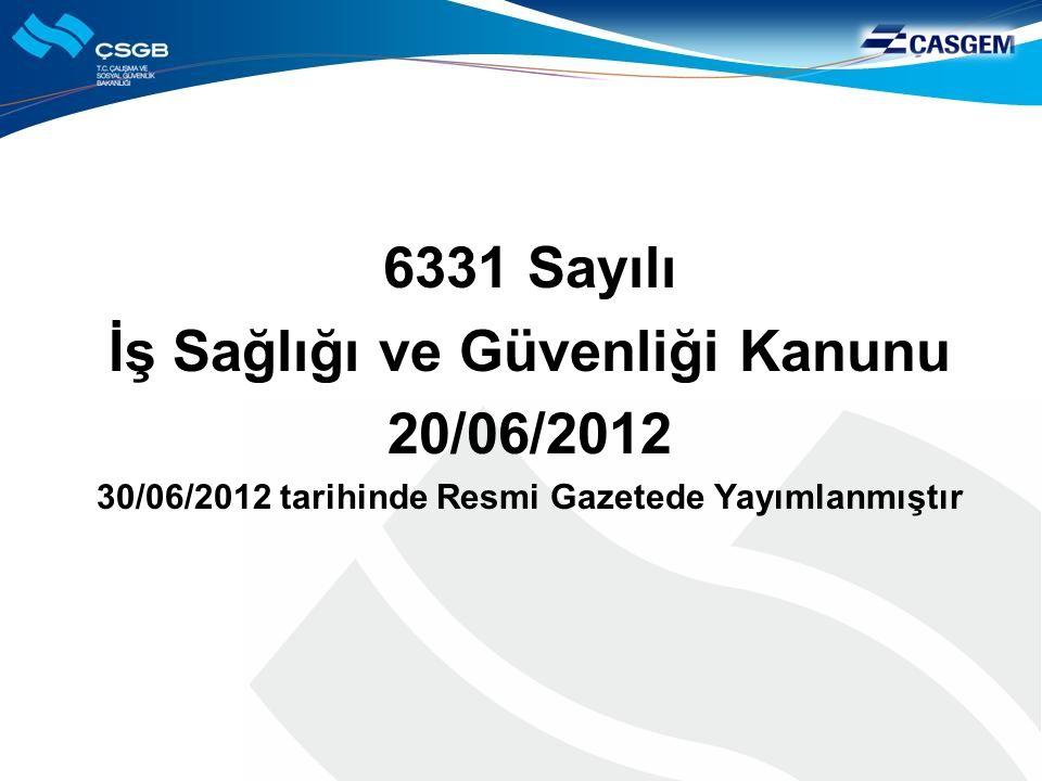 6331 Sayılı İş Sağlığı ve Güvenliği Kanunu 20/06/2012