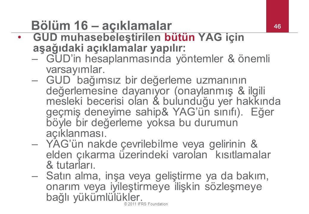 Bölüm 16 – açıklamalar 46. GUD muhasebeleştirilen bütün YAG için aşağıdaki açıklamalar yapılır: