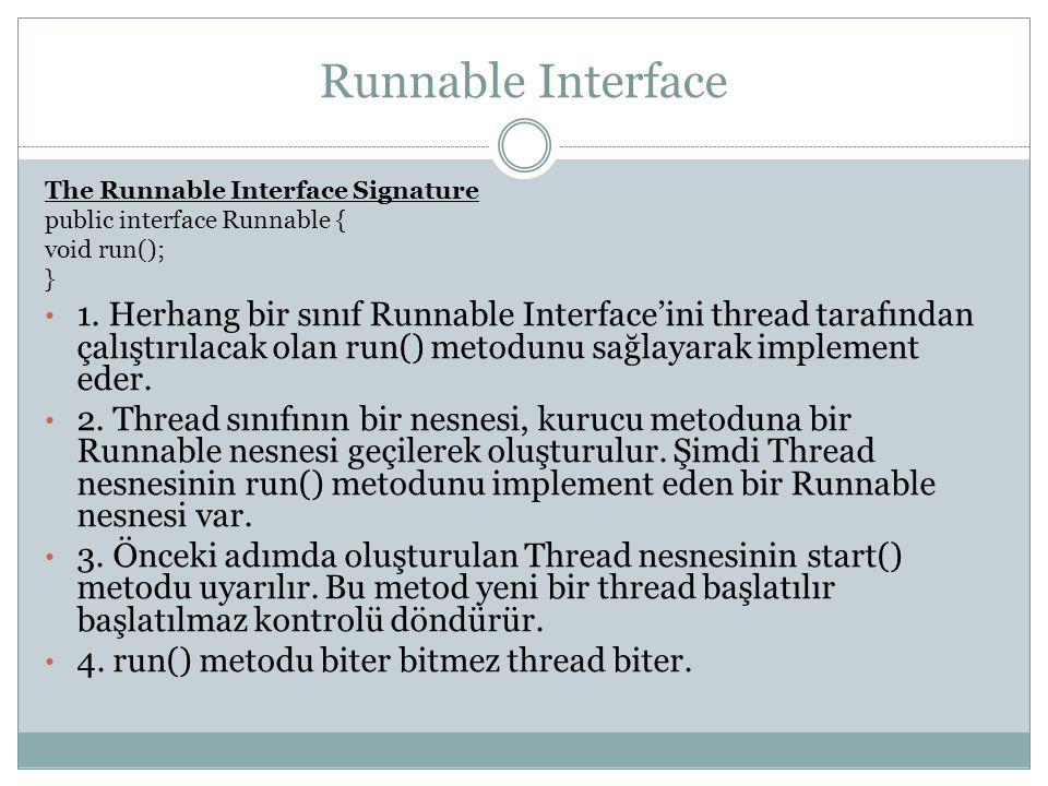 Runnable Interface The Runnable Interface Signature. public interface Runnable { void run(); }