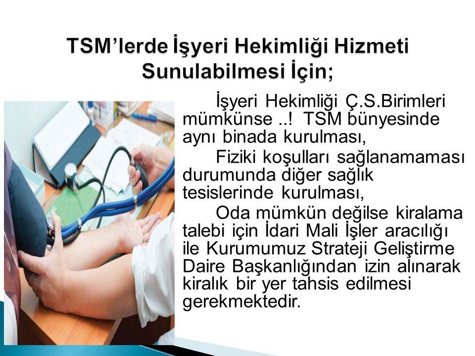 TSM'lerde İşyeri Hekimliği Hizmeti Sunulabilmesi İçin;