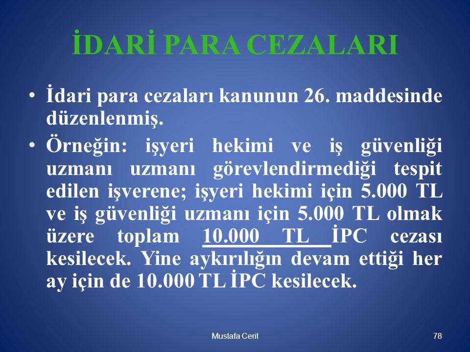 İDARİ PARA CEZALARI İdari para cezaları kanunun 26. maddesinde düzenlenmiş.