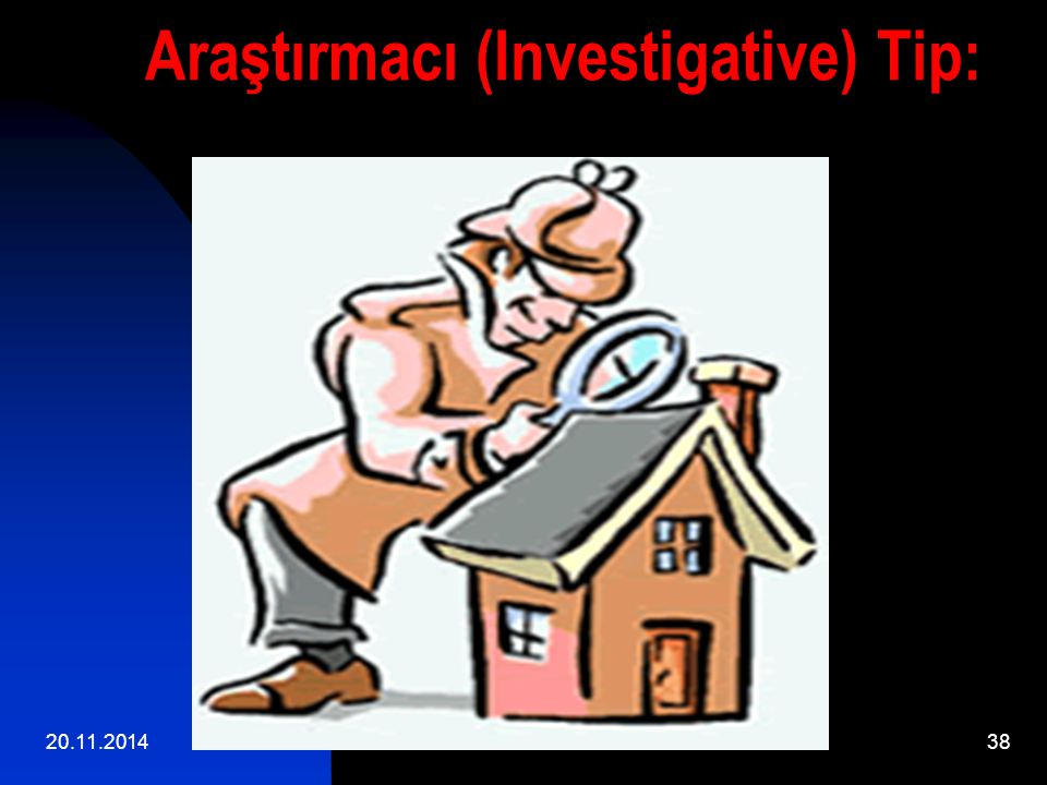 Araştırmacı (Investigative) Tip: