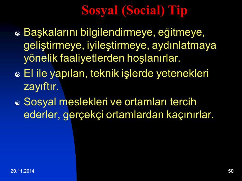 Sosyal (Social) Tip Başkalarını bilgilendirmeye, eğitmeye, geliştirmeye, iyileştirmeye, aydınlatmaya yönelik faaliyetlerden hoşlanırlar.