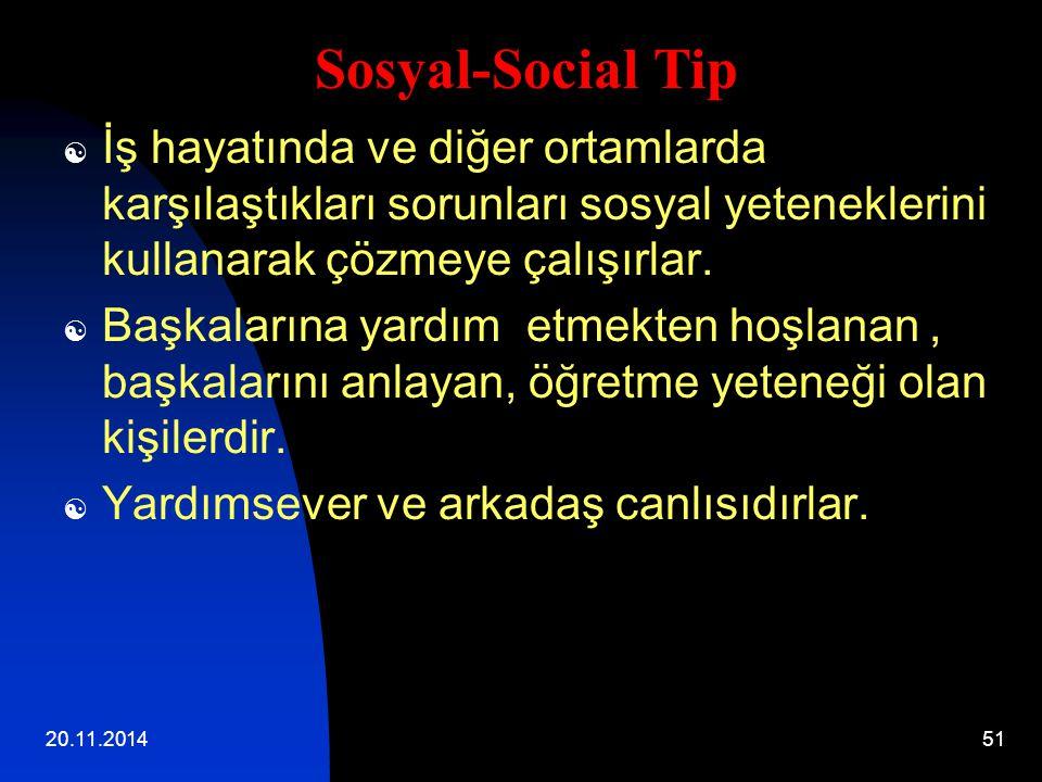 Sosyal-Social Tip İş hayatında ve diğer ortamlarda karşılaştıkları sorunları sosyal yeteneklerini kullanarak çözmeye çalışırlar.