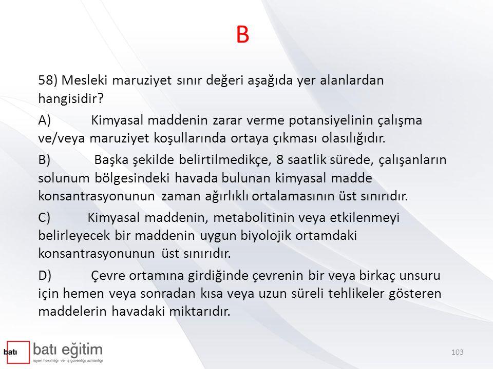 B 58) Mesleki maruziyet sınır değeri aşağıda yer alanlardan hangisidir