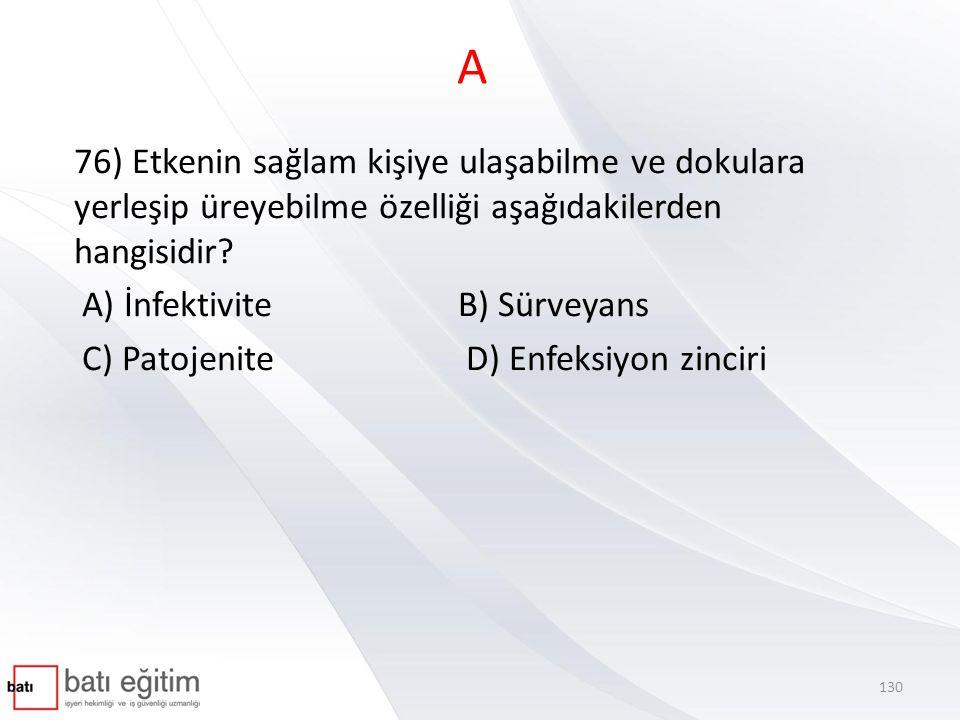 A 76) Etkenin sağlam kişiye ulaşabilme ve dokulara yerleşip üreyebilme özelliği aşağıdakilerden hangisidir