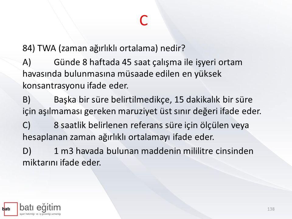 C 84) TWA (zaman ağırlıklı ortalama) nedir