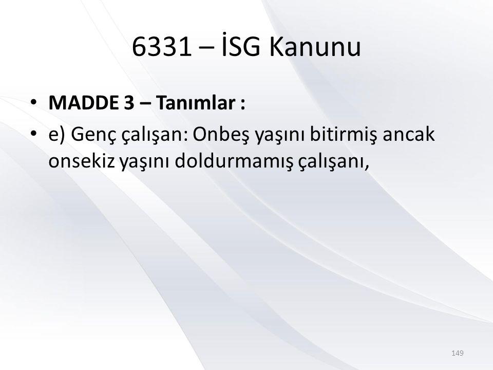 6331 – İSG Kanunu MADDE 3 – Tanımlar :