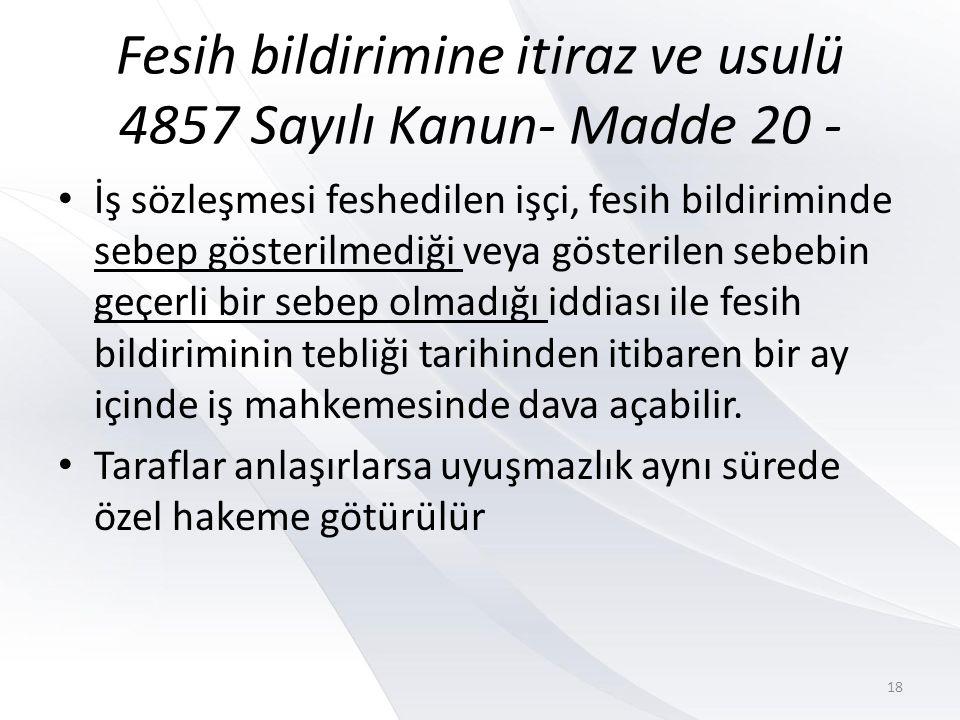 Fesih bildirimine itiraz ve usulü 4857 Sayılı Kanun- Madde 20 -