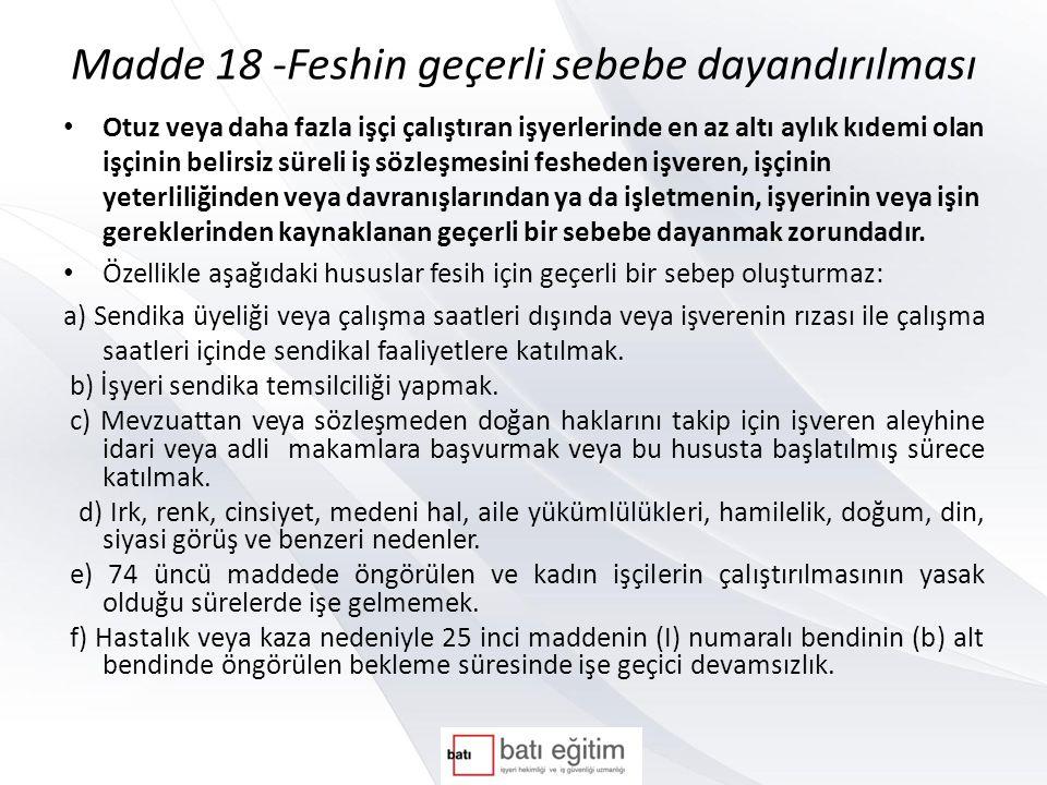 Madde 18 -Feshin geçerli sebebe dayandırılması