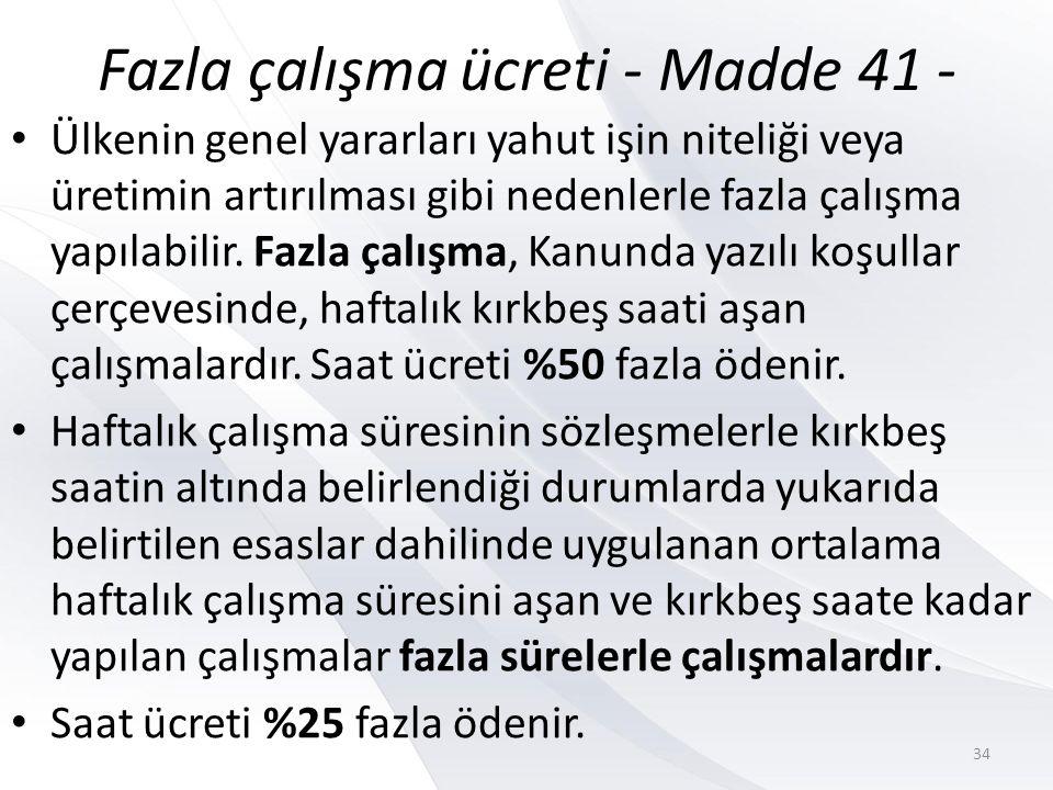 Fazla çalışma ücreti - Madde 41 -