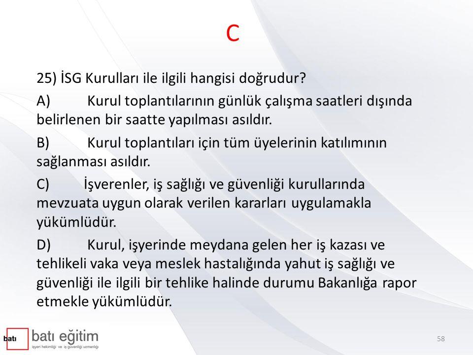 C 25) İSG Kurulları ile ilgili hangisi doğrudur
