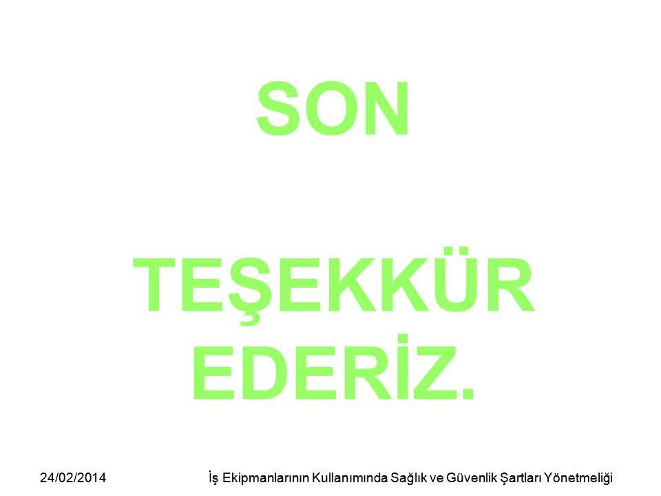 SON TEŞEKKÜR EDERİZ. 24/02/2014 24/02/2014
