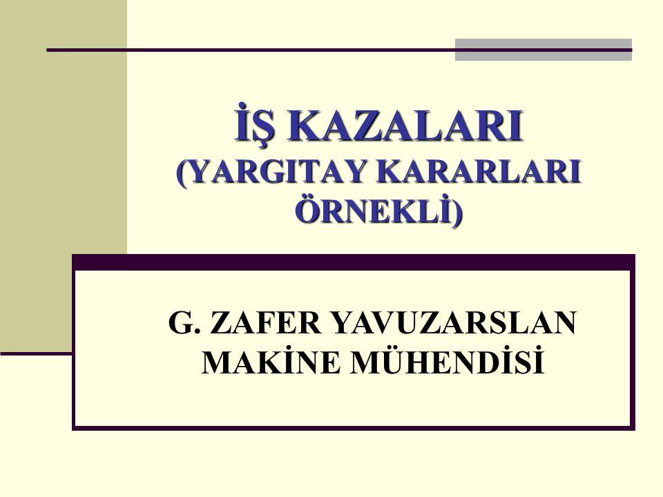 İŞ KAZALARI (YARGITAY KARARLARI ÖRNEKLİ)
