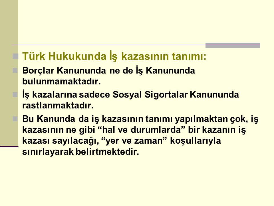Türk Hukukunda İş kazasının tanımı: