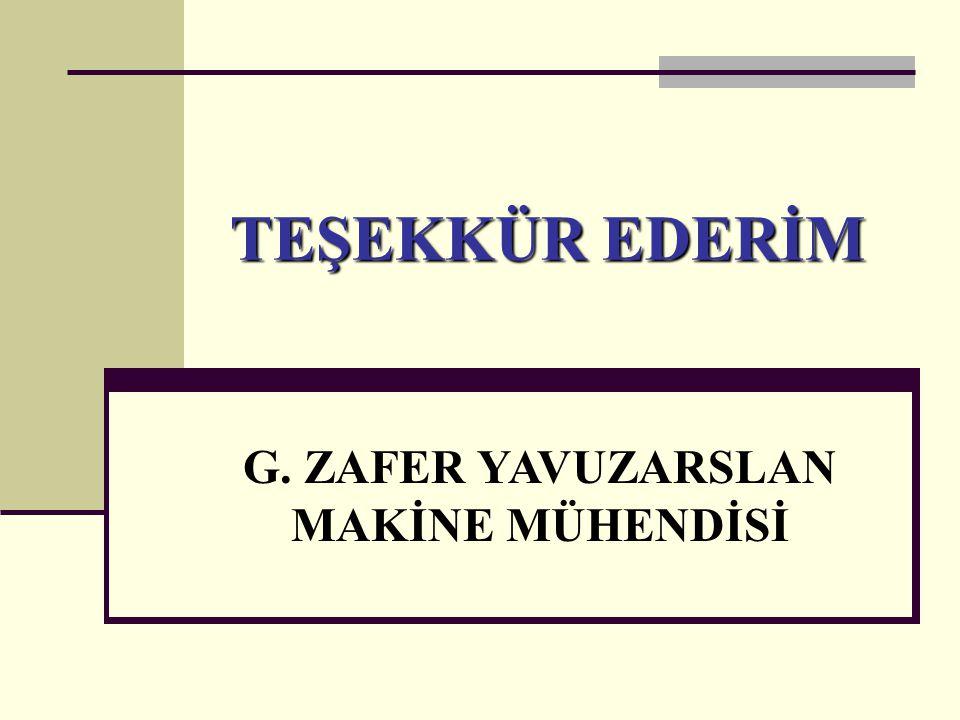 G. ZAFER YAVUZARSLAN MAKİNE MÜHENDİSİ