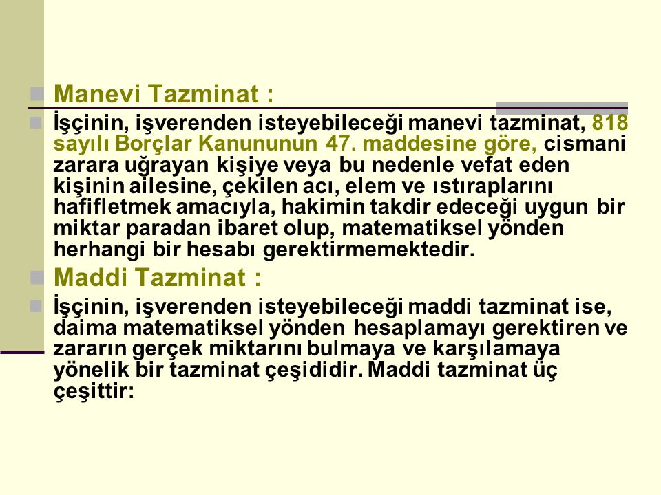 Manevi Tazminat : Maddi Tazminat :