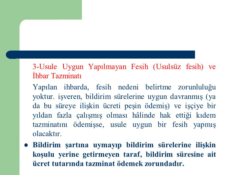 3-Usule Uygun Yapılmayan Fesih (Usulsüz fesih) ve İhbar Tazminatı