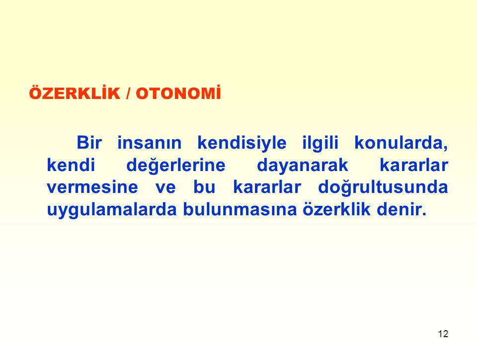 ÖZERKLİK / OTONOMİ