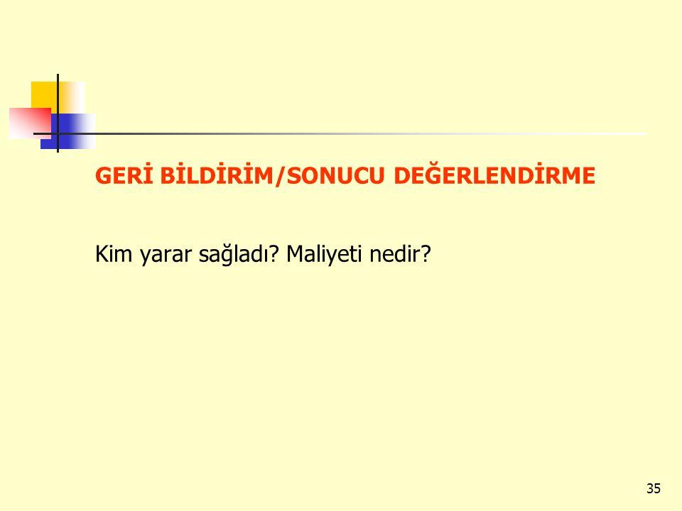 GERİ BİLDİRİM/SONUCU DEĞERLENDİRME