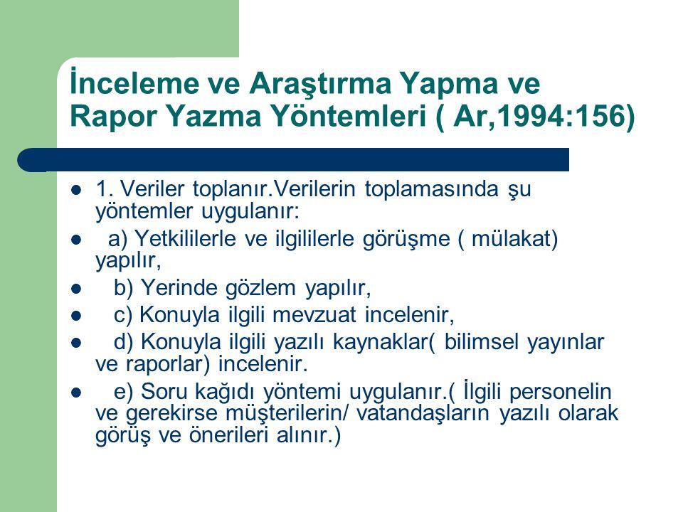 İnceleme ve Araştırma Yapma ve Rapor Yazma Yöntemleri ( Ar,1994:156)