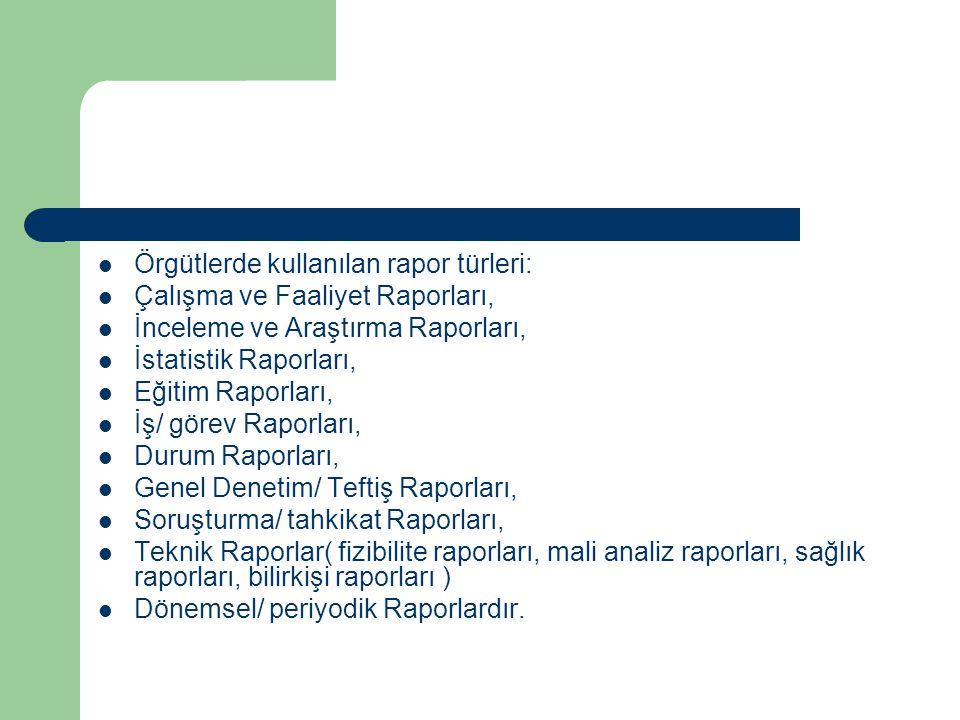 Örgütlerde kullanılan rapor türleri: