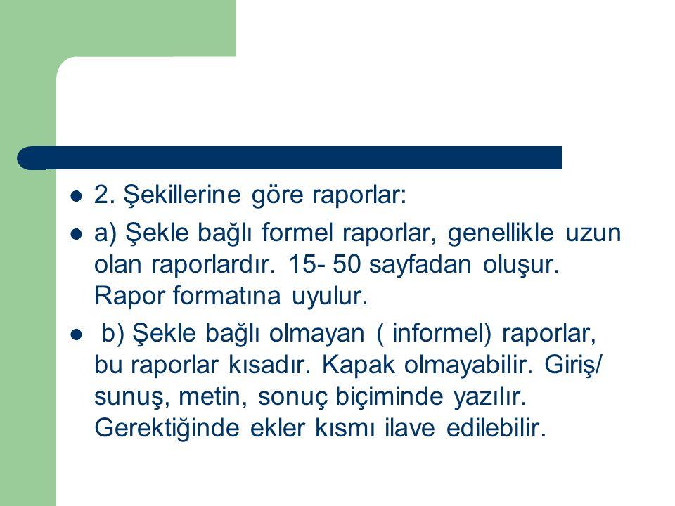 2. Şekillerine göre raporlar: