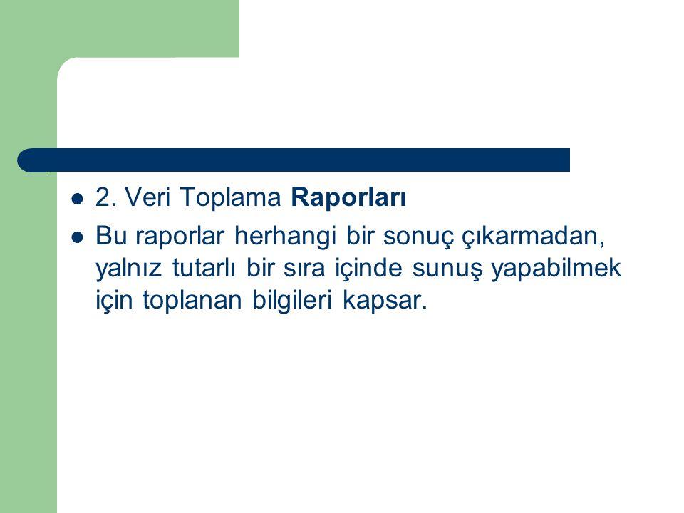 2. Veri Toplama Raporları