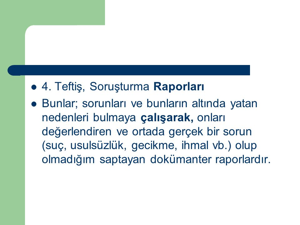 4. Teftiş, Soruşturma Raporları