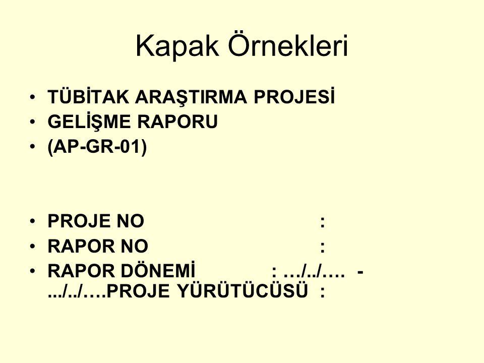 Kapak Örnekleri TÜBİTAK ARAŞTIRMA PROJESİ GELİŞME RAPORU (AP-GR-01)