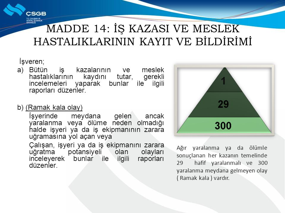MADDE 14: İŞ KAZASI VE MESLEK HASTALIKLARININ KAYIT VE BİLDİRİMİ