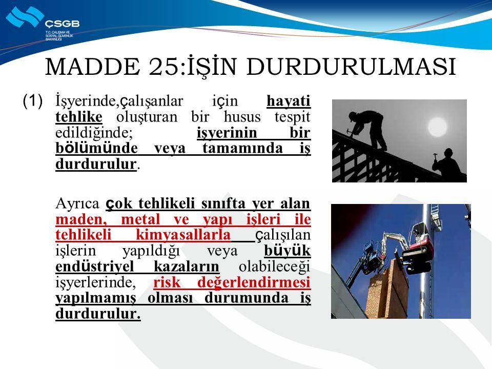 MADDE 25:İŞİN DURDURULMASI