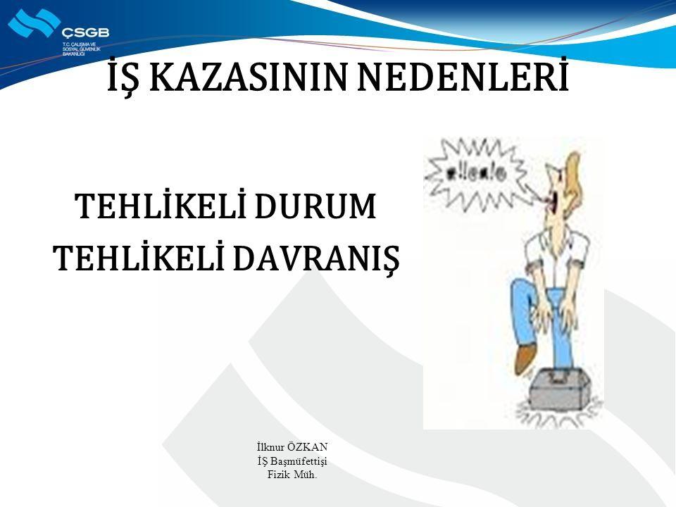 İŞ KAZASININ NEDENLERİ