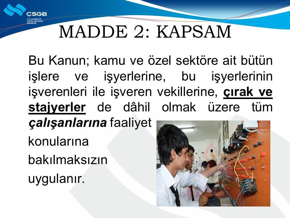 MADDE 2: KAPSAM