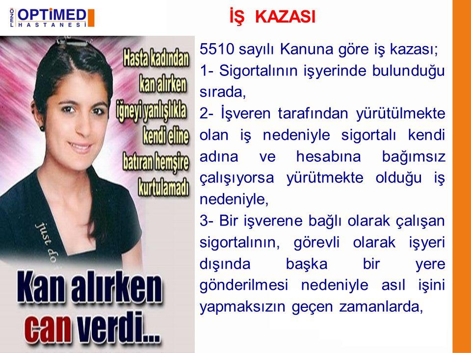 İŞ KAZASI 5510 sayılı Kanuna göre iş kazası;